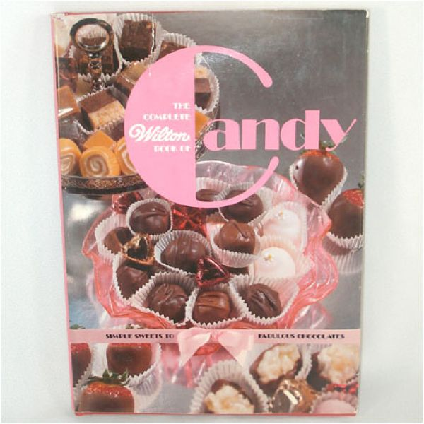 Wilton Complete Book of Candy Cookbook 1981